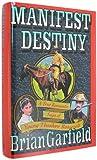 Manifest Destiny, Brian Garfield, 0892963824