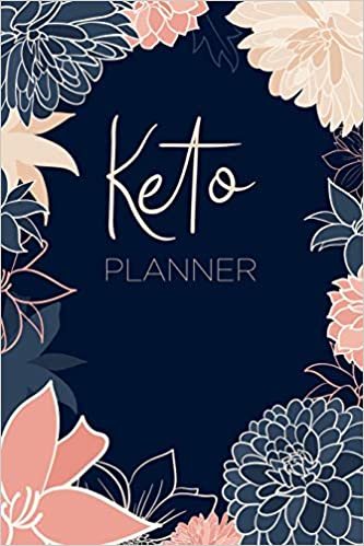 Keto Planner: Ketogenic diet tracker and notebook: Navy blue and pink floral design