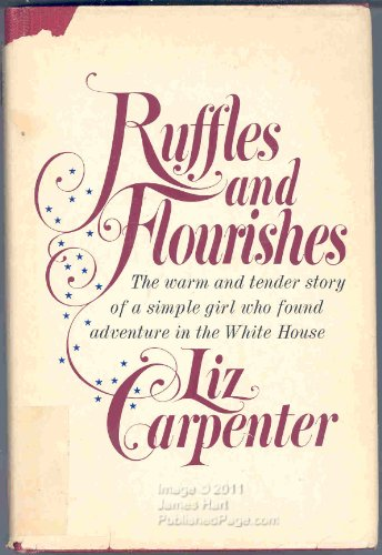 Ruffles And Flourishes by Liz Carpenter