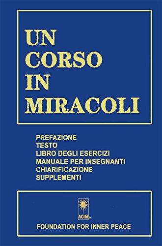 UN CORSO IN MIRACOLI (Italian Edition)