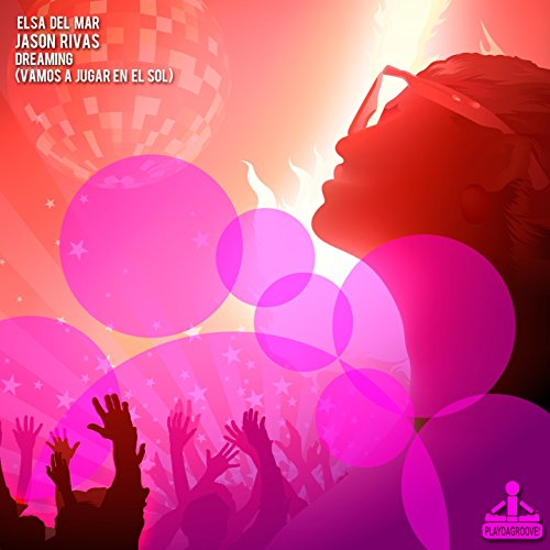 Dreaming (Vamos a Jugar en el Sol) [Club Mix]