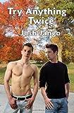 Try Anything Twice, Josh Jango, 0983452660