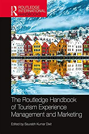 The Routledge Handbook of Tourism Experience Management and Marketing (Routledge International Handbooks) (English Edition) eBook: Dixit, Saurabh Kumar: Amazon.es: Tienda Kindle