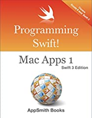 Programming Swift! Mac Apps 1 - Swift 3 Edition is all about getting started building Mac applications with Xcode and Swift 3.The book covers visual programming with storyboards and interface builder. You'll be working with latest version of ...