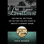 Levittown: Two Families, One Tycoon, and the Fight for Civil Rights in America's Legendary Suburb | David Kushner