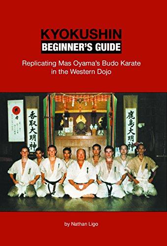 Kyokushin Beginner's Guide: Replicating Mas Oyama's Budo Karate in the Western Dojo