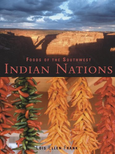 Foods of the Southwest Indian Nations: Traditional and Contemporary Native American Recipes by Lois Ellen Frank