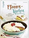 Pfannen-Kuchen: Leckere Kuchenkreationen vom Herd