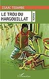Le trou du margouillat (French Edition)