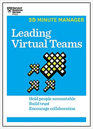 Leading Virtual Teams HBR 20-Minute Manager Series