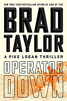 Operator Down: A Pike Logan Thriller by [Taylor, Brad]