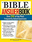 The Bible Answer Book: Over 260 of the Most Frequently Asked Questions