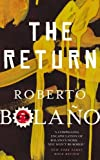 Front cover for the book The Return by Roberto Bolaño