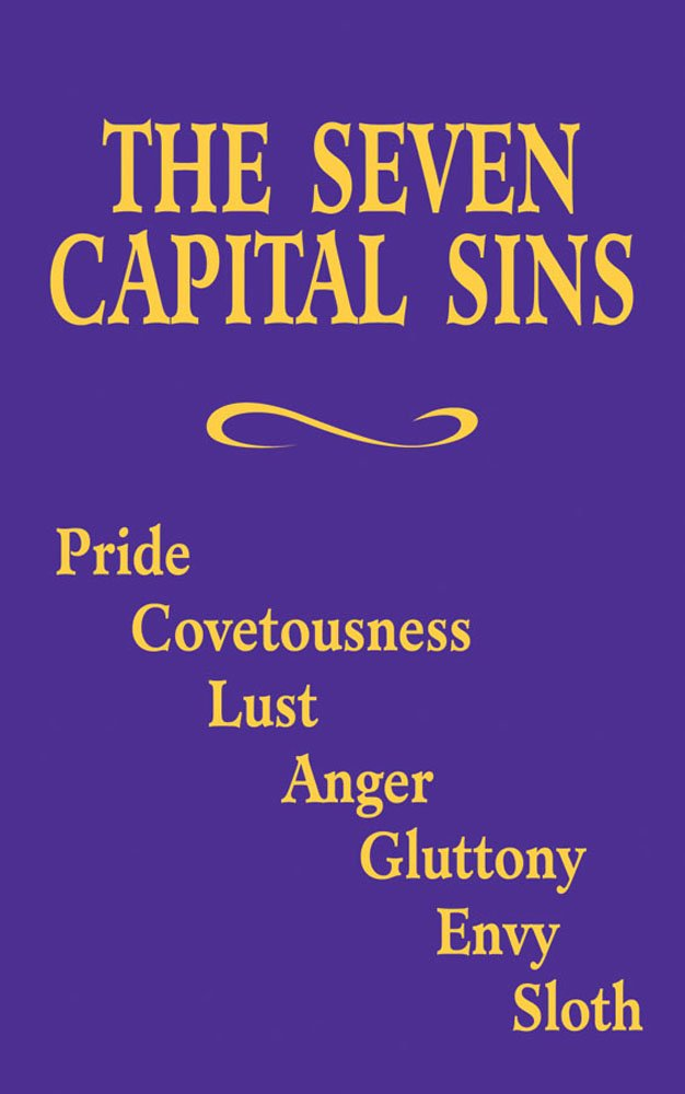The Seven Capital Sins Pride Covetousness Lust Anger Gluttony