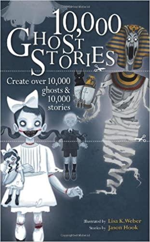 Book 10,000 Ghost Stories: Create Over 10,000 Ghosts & 10,000 Stories