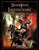 Edge - LBID08 - Warhammer 40.000 - Dark Heresy - Inquisiteurs et Radicaux