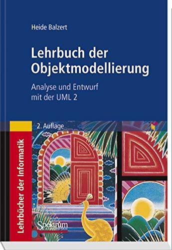 Lehrbuch der Objektmodellierung: Analyse und Entwurf mit der UML 2 Taschenbuch – 26. Oktober 2011 Helmut Balzert Heide Balzert Spektrum Akademischer Verlag 382742903X