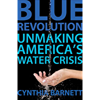 Blue Revolution: Unmaking America's Water Crisis (English Edition)
