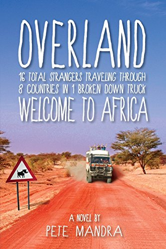 Overland: Welcome to Africa by Pete Mandra
