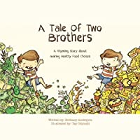 A Tale of Two Brothers: A Rhyming Story About Making Healthy Choices