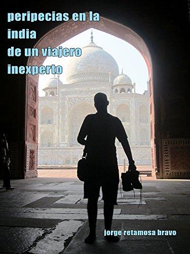 Amazon peripecias en la india de un viajero inexperto spanish peripecias en la india de un viajero inexperto spanish edition by retamosa bravo fandeluxe Choice Image