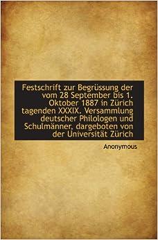 Festschrift zur Begrüssung der vom 28 September bis 1. Oktober 1887 in Zürich tagenden XXXIX. Versam