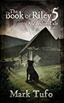 The Book Of Riley A Zombie Tale Pt. 5: The Final Path Home