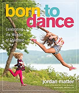 Book Cover: Born to Dance: Celebrating the Wonder of Childhood