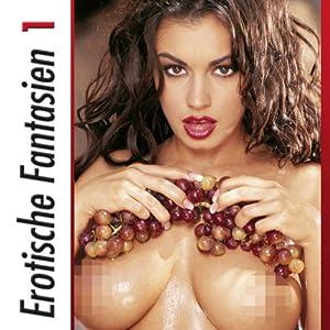 Erotische Fantasien 1 Hörbuch