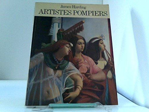 Artistes Pompiers: French Academic Art in the 19th Century