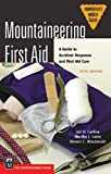 img - for Mountaineering First Aid: A Guide to Accident Response and First Aid Care (Mountaineers Outdoor Basics) by Jan Carline (2004-08-01) book / textbook / text book