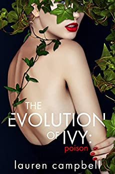 The Evolution of Ivy: Poison (The Evolution of Ivy, Volume 1) by [Campbell, Lauren]