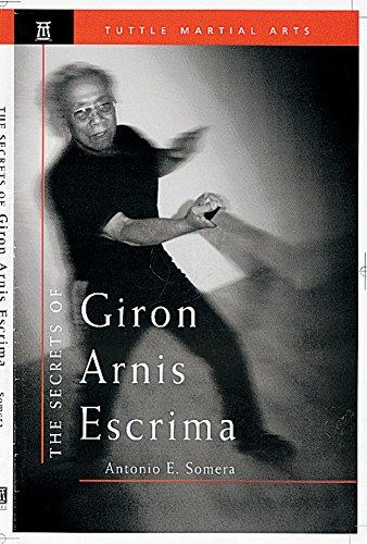 The Secrets of Giron Arnis Escrima (Secrets Of The Martial Arts)