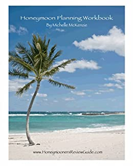 Honeymoon Planning Workbook by [McKenzie, Michelle]