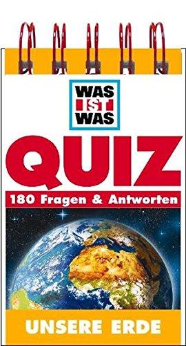 Unsere Erde: 180 Fragen & Antworten (WAS IST WAS Quizblöcke)