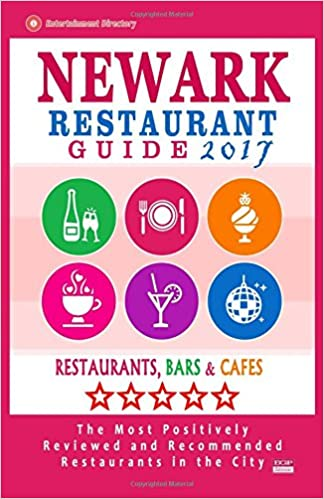 Newark Restaurant Guide 2017: Best Rated Restaurants in Newark, New Jersey - 400 Restaurants, Bars and Cafés recommended for Visitors, 2017