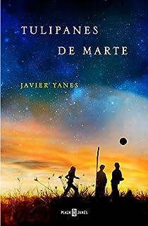 Tulipanes de Marte par Javier Yanes