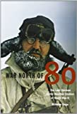 img - for War North of 80: The Last German Arctic Weather Station of World War II by Wilhelm Dege (2004-06-01) book / textbook / text book