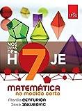 Nos Dias de Hoje. Matemática na Medida Certa. 7º Ano