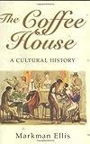 The Coffee House, Markman Ellis, 0297843192