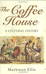 The Coffee-House: A Cultural History