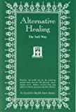 Alternative Healing : The Sufi Way, Ansari, Taner, 0970318529