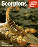 Scorpions (Complete Pet Owner's Manuals)