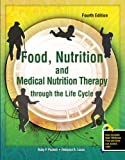 Food, Nutrition and Medical Nutrition Therapy Through the Life Cycle W/ Nutriwellness, Puckett, Ruby P. and Lucas, Rebecca Ann, 0757558208