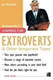 Careers for Extroverts and Other Gregarious Types, Jan Goldberg, 0071448608