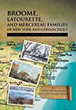 Broome, Latourette, and Mercereau Families of New York and Connecticut, Barbara Broome Semans and Letitia Broome Schwarz, 1479773018