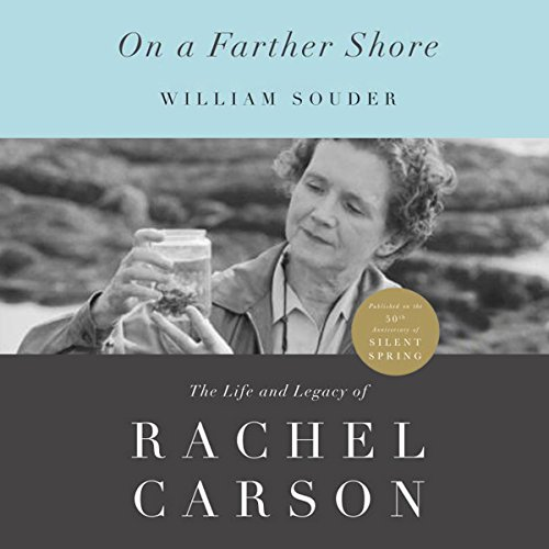 On a Farther Shore: The Life and Legacy of Rachel Carson by Blackstone Audio, Inc.