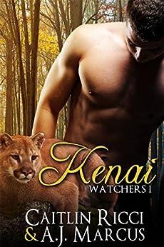 Kenai (Watchers Book 1) by [Ricci, Caitlin, Marcus, A.J.]