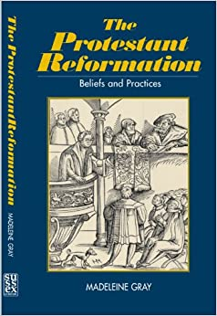 Book The Protestant Reformation: Belief, Practice and Tradition (Sussex Library of Religious Beliefs and Practices)