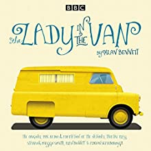 The Lady in the Van: A BBC Radio 4 adaptation Radio/TV Program Auteur(s) : Alan Bennett Narrateur(s) : Alan Bennett,  full cast, Maggie Smith